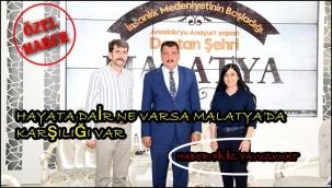 Hayata Dair Ne Varsa Malatya'da Karşılığı Var